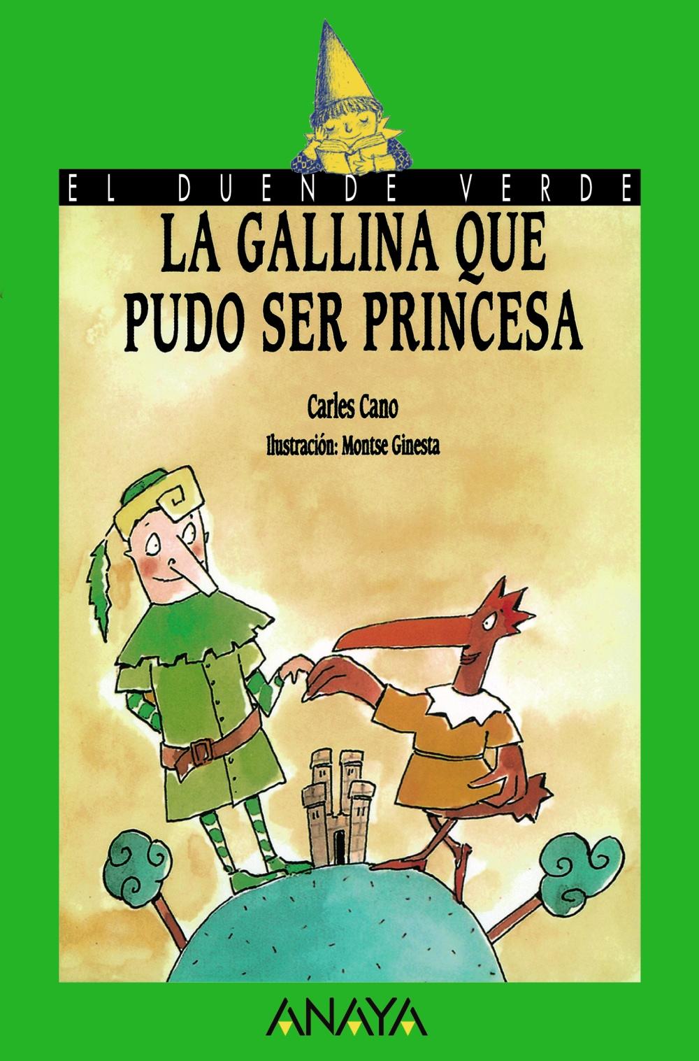 La gallina que pudo ser princesa | Anaya Infantil y Juvenil