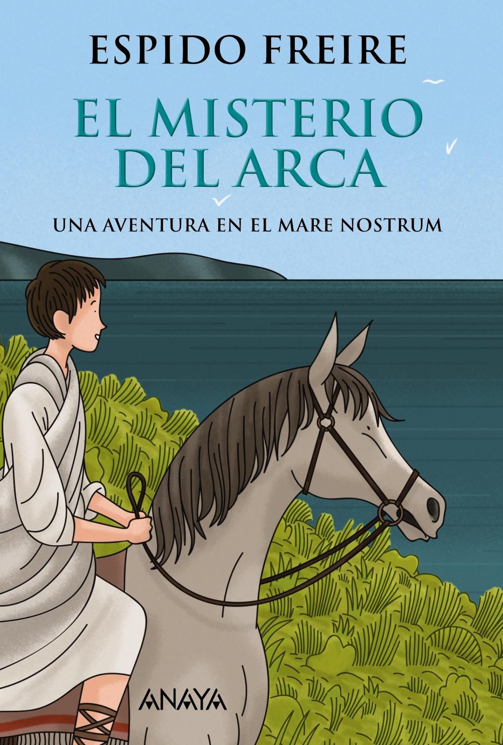 Resultado de imagen de El misterio del arca (El chico de la flecha II), Espido Freire