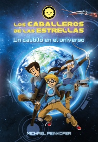 Los Caballeros de las Estrellas 1. Un castillo en el universo