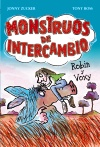 Monstruos de intercambio. Robin y Voxy