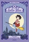 Leila Blue 1: El hechizo de la primera bruja