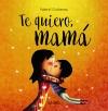 Te quiero, mamá