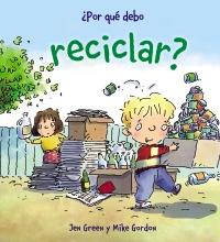 ¿Por qué debo reciclar?