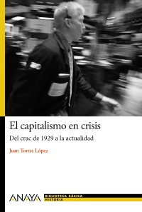 Imagen de la obra 'El capitalismo en crisis: del crac de 1929 a la actualidad'