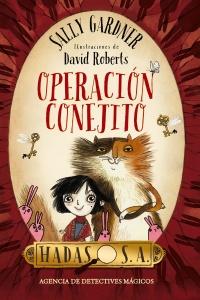 Imagen de la obra 'Hadas, S. A. Agencia de detectives mágicos. Operación Conejito'