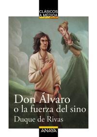 Imagen de la obra 'Don Álvaro o la fuerza del sino'