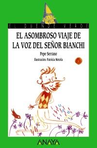 Imagen de la obra 'El asombroso viaje de la voz del señor Bianchi'