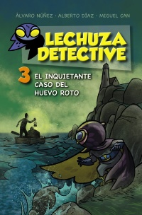 Imagen de la obra 'Lechuza Detective 3: El inquietante caso del huevo roto'