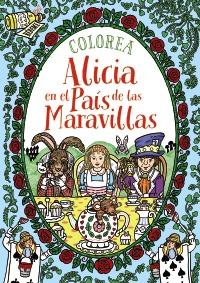 Imagen de la obra 'Colorea Alicia en el País de las Maravillas'