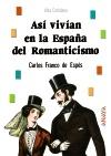 Así vivían en la España del Romanticismo