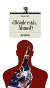 ¿Dónde estás, Ahmed?