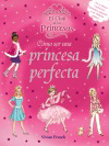 Cómo ser una princesa perfecta
