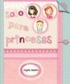 Solo para princesas