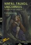Ninfas, faunos, unicornios y otros mitos clásicos