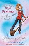 La Princesa Katie y la escoba de la bruja