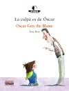 La culpa es de Óscar / Oscar Gets the Blame