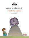 Ahora no, Bernardo / Not Now, Bernard